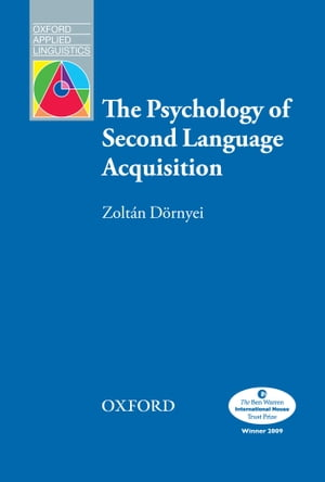 The Psychology of Second Language Acquisition - Oxford Applied Linguistics