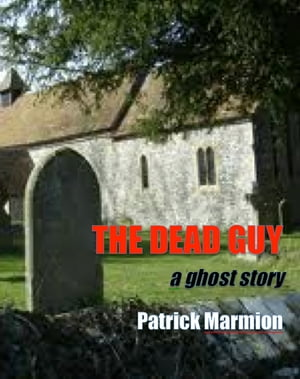 The Dead Guy a ghost story