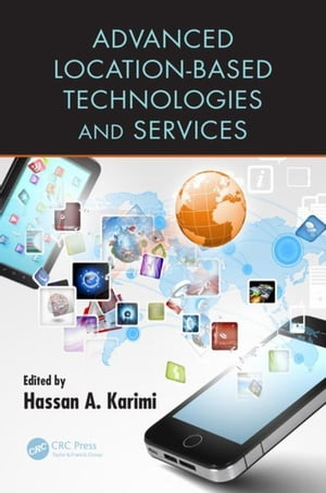 Advanced Location-Based Technologies and Services