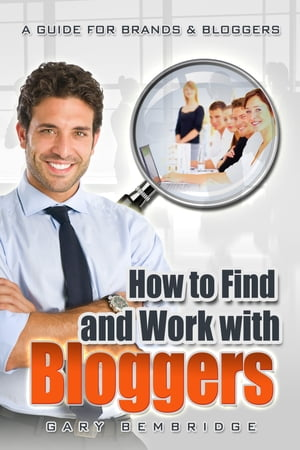 How To Find and Work With Bloggers An essential guide for brands and bloggers on creating successful partnerships