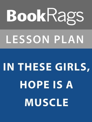 Lesson Plan: In These Girls, Hope is a Muscle