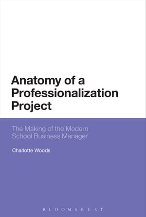 Anatomy of a Professionalization Project The Making of the Modern School Business Manager