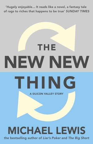 The New New Thing: A Silicon Valley Story A Silicon Valley Story