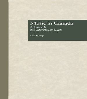 Music in Canada A Research and Information Guide