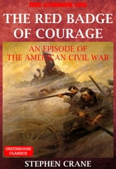 Crane, Stephen - The Red Badge Of Courage:An Episode Of The American Civil War (Free Audio Book Link)