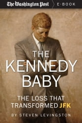 Steven Levingston - The Kennedy Baby