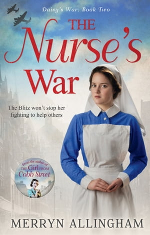 The Nurse's War (Daisy's War,  Book 2)