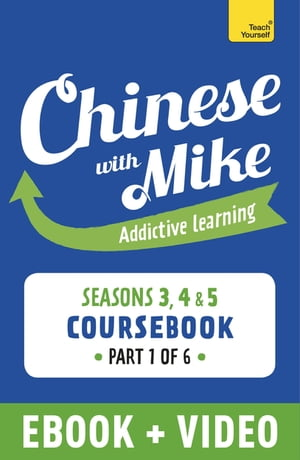 Learn Chinese with Mike Advanced Beginner to Intermediate Coursebook Seasons 3,  4 & 5 Enhanced Edition Part 6
