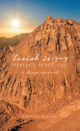 """Isaiah 26:3–4 """"Perfect Peace Xiii"""""""
