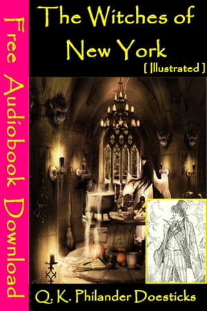 The Witches of New York [ Illustrated ] [ Free Audiobooks Download ]