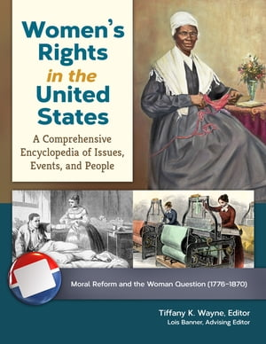 Women's Rights in the United States: A Comprehensive Encyclopedia of Issues,  Events,  and People [4 volumes] A Comprehensive Encyclopedia of Issues,  Ev