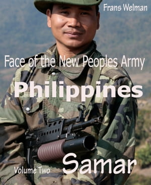 Face of the New Peoples Army of the Philippines Volume Two Samar Volume Two Samar