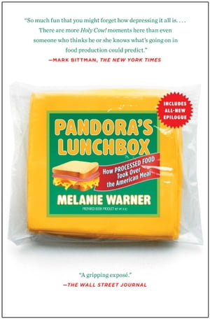 Pandora's Lunchbox How Processed Food Took Over the American Meal