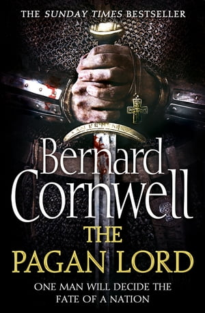 The Pagan Lord (The Last Kingdom Series, Book 7)