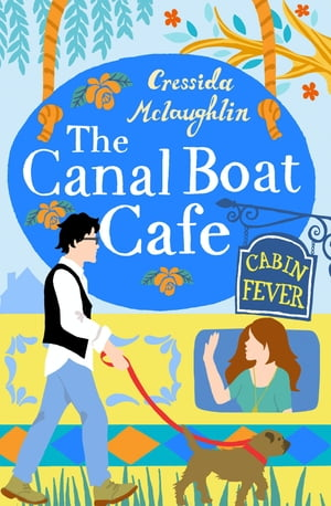 Cabin Fever: A perfect feel good romance (The Canal Boat Caf�,  Book 3)