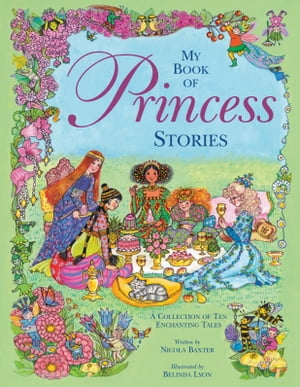 My Book of Princess Stories A Collection of Ten Enchanting Tales