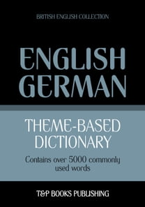 Theme-based dictionary British English-German - 5000 words