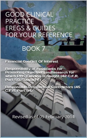 Good Clinical Practice eRegs & Guides - For Your Reference Book 7