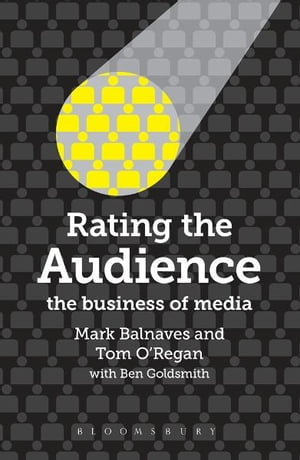 Rating the Audience The Business of Media