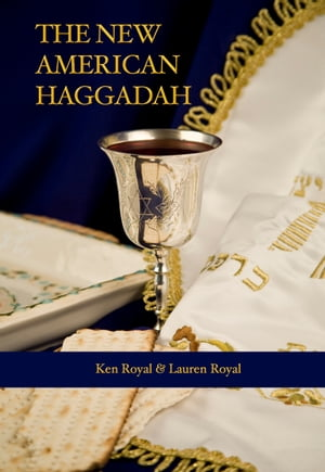 The New American Haggadah A Simple Passover Seder for the Whole Family