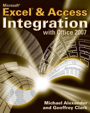 Microsoft Excel and Access Integration With Microsoft Office 2007