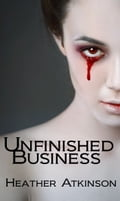 Unfinished Business (Unfinished Business Series #1) 5160d0e7-8fdd-47a4-95be-3e287041c1a4