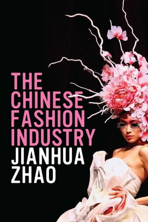 The Chinese Fashion Industry An Ethnographic Approach