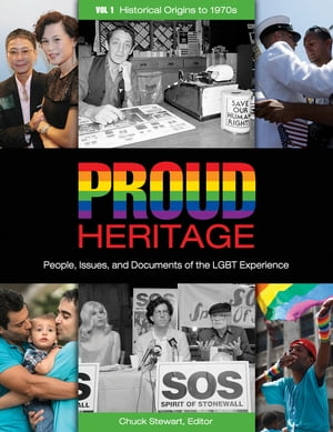 Proud Heritage: People,  Issues,  and Documents of the LGBT Experience [3 volumes]