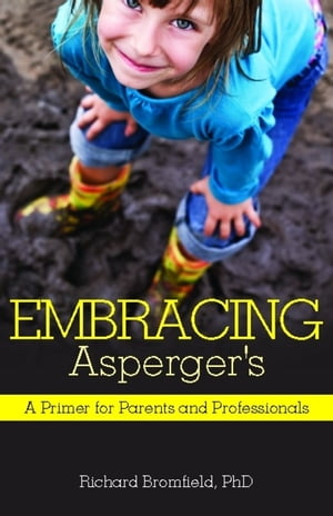Embracing Asperger's A Primer for Parents and Professionals