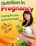 online magazine -  Nutrition In Pregnancy - Caring for You and Your Baby