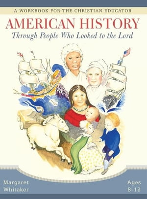 American History Through People Who Looked to the Lord