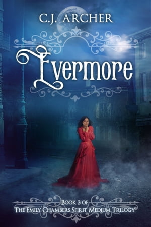 Evermore Book 3 of the Emily Chambers Spirit Medium Trilogy