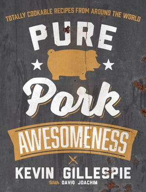 Pure Pork Awesomeness Totally Cookable Recipes from Around the World