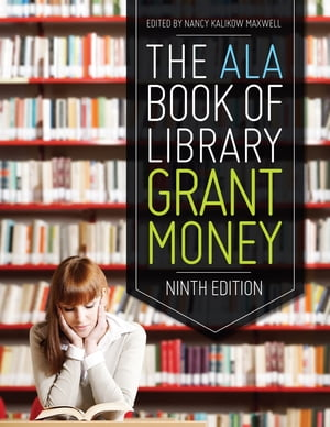The ALA Book of Library Grant Money,  Ninth Edition