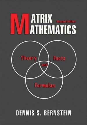 Matrix Mathematics Theory, Facts, and Formulas