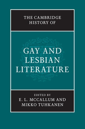 The Cambridge History of Gay and Lesbian Literature