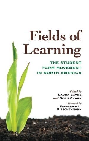 Fields of Learning The Student Farm Movement in North America