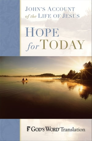 Hope for Today John's Account of the Life of Jesus