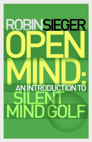 Open Mind An Introduction to Silent Mind Golf