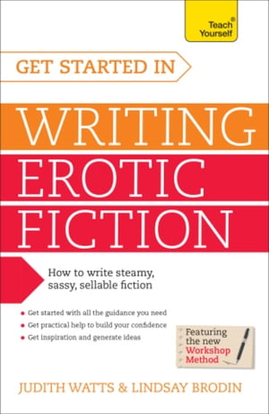 Write and Sell Erotic Fiction: Teach Yourself