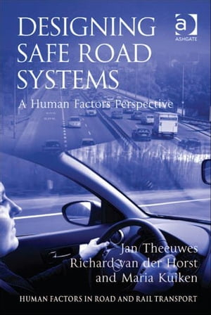Designing Safe Road Systems A Human Factors Perspective