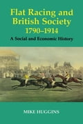 online magazine -  Flat Racing and British Society, 1790-1914: A Social and Economic History