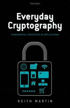 Everyday Cryptography Fundamental Principles and Applications