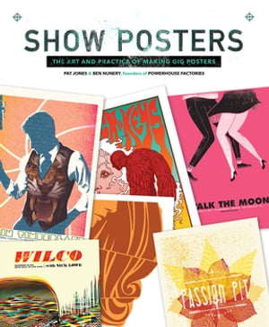 Show Posters The Art and Practice of Making Gig Posters