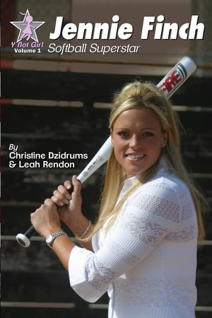 Jennie Finch: Softball Superstar Y Not Girl Volume 1