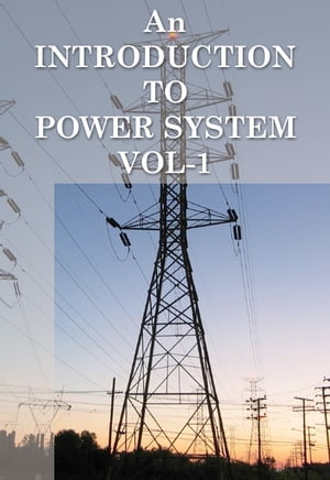 An Introduction to Power System Vol-1 100% Pure Adrenaline
