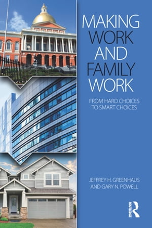 Making Work and Family Work From hard choices to smart choices