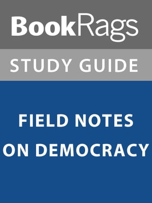 Summary & Study Guide: Field Notes on Democracy