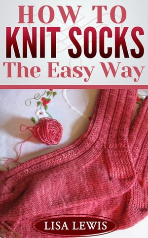 How to Knit Socks: The Easy Way Learn How to Knit,  #3