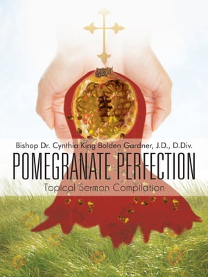 POMEGRANATE PERFECTION Topical Sermon Compilation